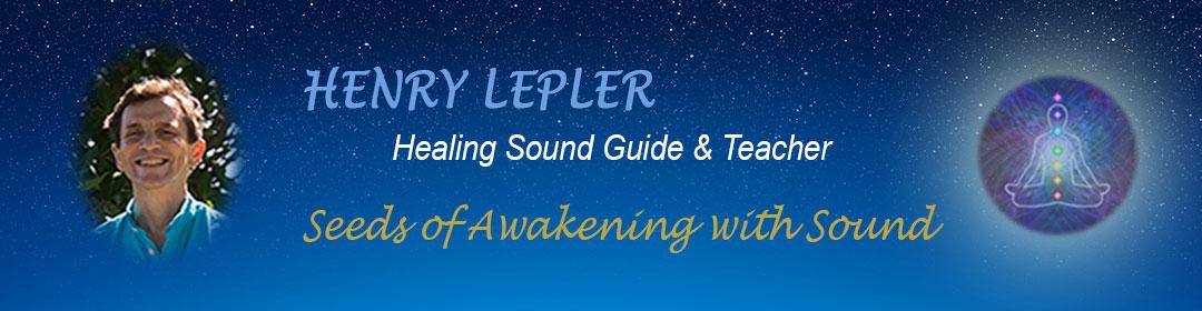 Henry Lepler - Healing Sound Guide and Teacher
